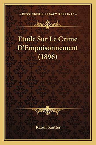 9781166759162: Etude Sur Le Crime D'Empoisonnement (1896) (French Edition)