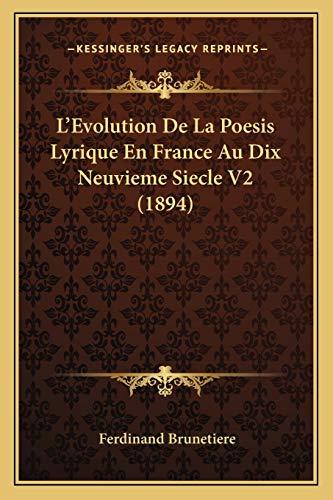 9781166760779: L'Evolution De La Poesis Lyrique En France Au Dix Neuvieme Siecle V2 (1894) (French Edition)