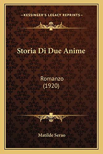 9781166761585: Storia Di Due Anime: Romanzo (1920)