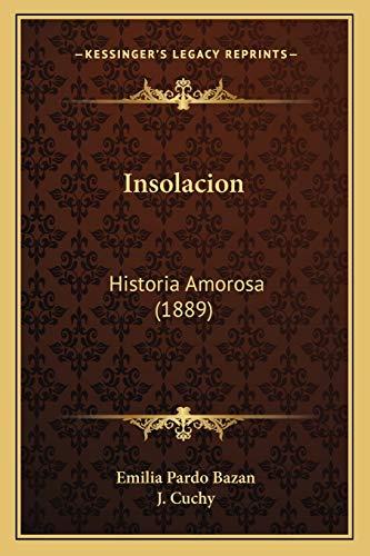 9781166762186: Insolacion: Historia Amorosa (1889)