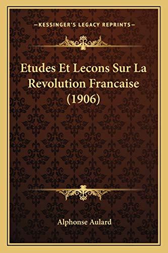 9781166762797: Etudes Et Lecons Sur La Revolution Francaise (1906)