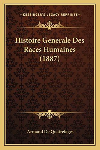 9781166763923: Histoire Generale Des Races Humaines (1887)