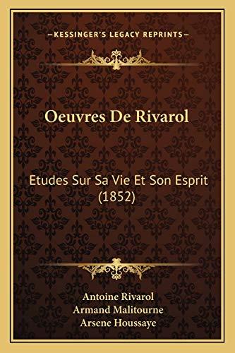 9781166764555: Oeuvres de Rivarol: Etudes Sur Sa Vie Et Son Esprit (1852)
