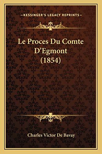 9781166765729: Le Proces Du Comte D'Egmont (1854) (French Edition)