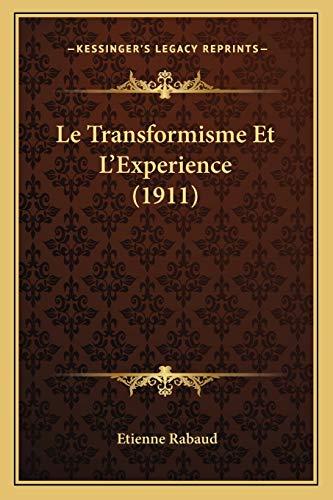 9781166765781: Le Transformisme Et L'Experience (1911)