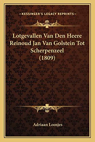 9781166765811: Lotgevallen Van Den Heere Reinoud Jan Van Golstein Tot Scherpenzeel (1809) (Dutch Edition)