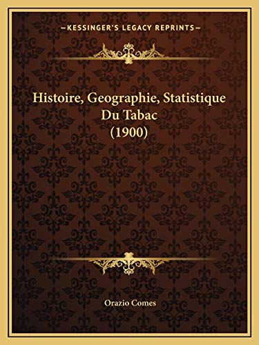 9781166767167: Histoire, Geographie, Statistique Du Tabac (1900) (French Edition)