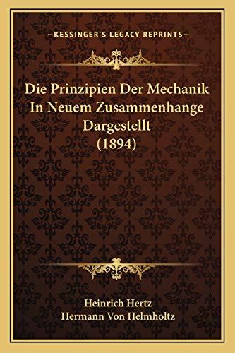 9781166767815: Die Prinzipien Der Mechanik in Neuem Zusammenhange Dargestellt (1894)