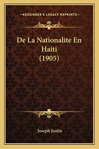 9781166768096: De La Nationalite En Haiti (1905) (French Edition)