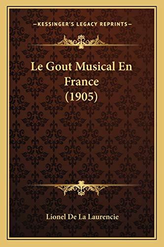 9781166771980: Le Gout Musical En France (1905)