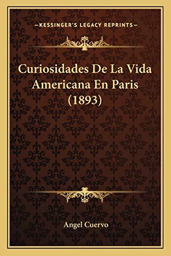 9781166772970: Curiosidades de La Vida Americana En Paris (1893)