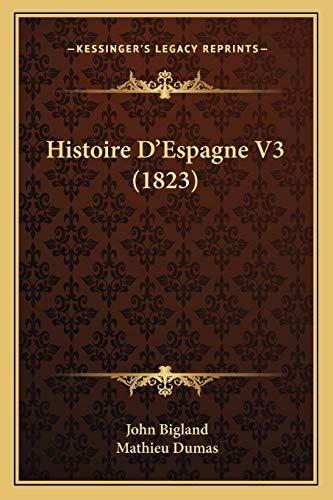 Histoire D'Espagne V3 (1823) (French Edition) (1166773108) by John Bigland