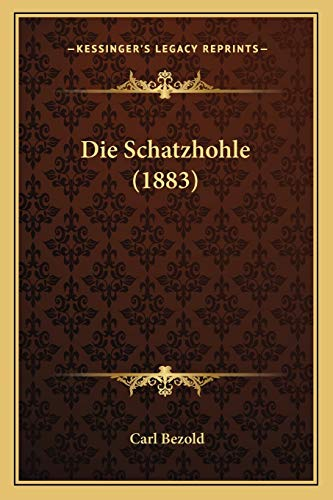 9781166774950: Die Schatzhohle (1883) (German Edition)