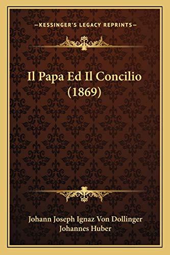 9781166776176: Il Papa Ed Il Concilio (1869)
