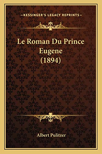 9781166783631: Le Roman Du Prince Eugene (1894) (French Edition)