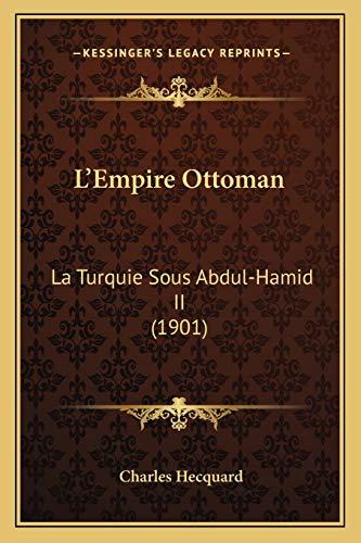 L`Empire Ottoman: La Turquie Sous Abdul-Hamid II