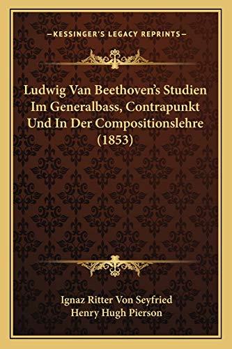 9781166789091: Ludwig Van Beethoven's Studien Im Generalbass, Contrapunkt Und in Der Compositionslehre (1853)