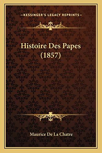 9781166789695: Histoire Des Papes (1857)