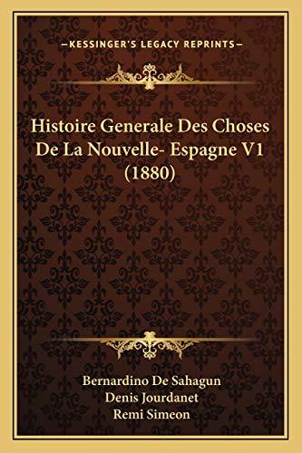 9781166794910: Histoire Generale Des Choses de La Nouvelle- Espagne V1 (1880)