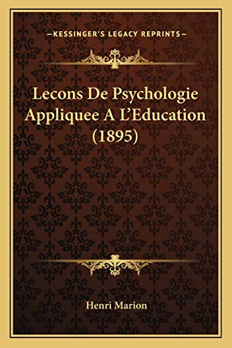 9781166796853: Lecons De Psychologie Appliquee A L'Education (1895) (French Edition)