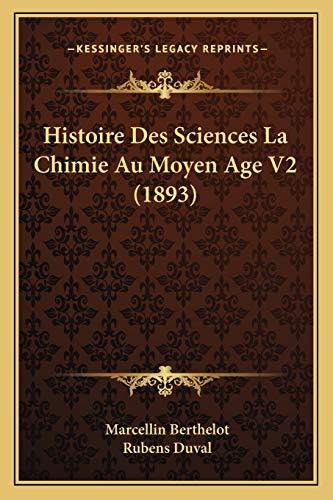9781166798932: Histoire Des Sciences La Chimie Au Moyen Age V2 (1893)