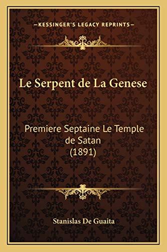 9781166800178: Le Serpent De La Genese: Premiere Septaine Le Temple De Satan (1891) (French Edition)