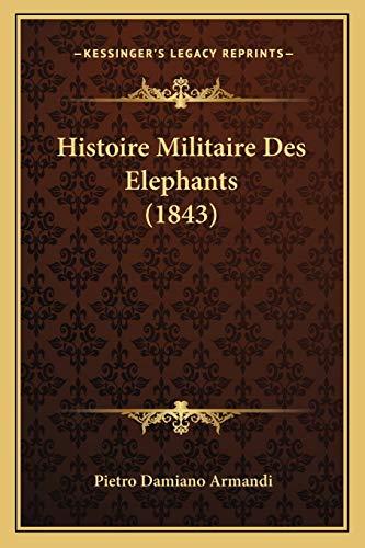 9781166800420: Histoire Militaire Des Elephants (1843) (French Edition)