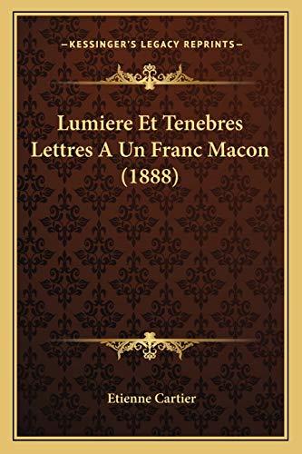 9781166801434: Lumiere Et Tenebres Lettres a Un Franc Macon (1888)