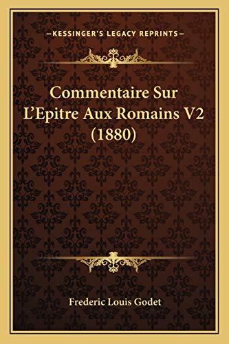 9781166802356: Commentaire Sur L'Epitre Aux Romains V2 (1880)