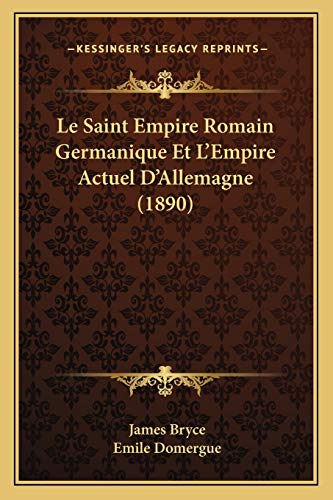 9781166802929: Le Saint Empire Romain Germanique Et L'Empire Actuel D'Allemagne (1890)