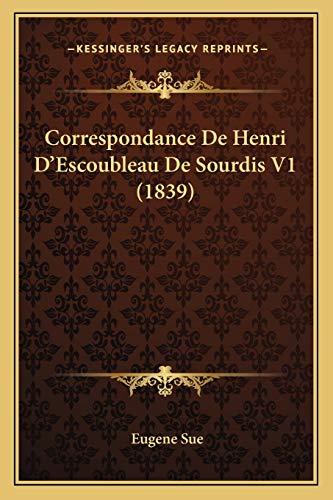 9781166803469: Correspondance de Henri D'Escoubleau de Sourdis V1 (1839)