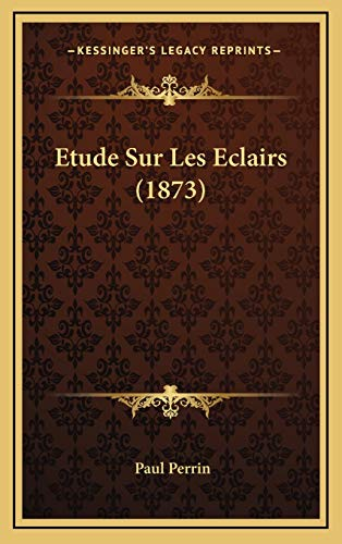 9781166807054: Etude Sur Les Eclairs (1873) (French Edition)