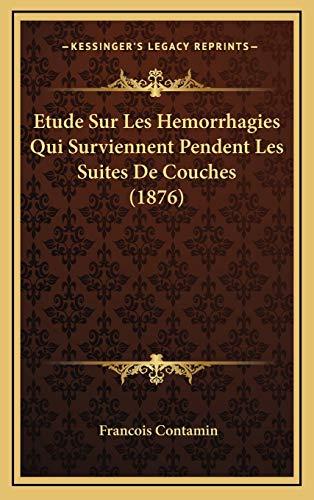 9781166808136: Etude Sur Les Hemorrhagies Qui Surviennent Pendent Les Suites de Couches (1876)