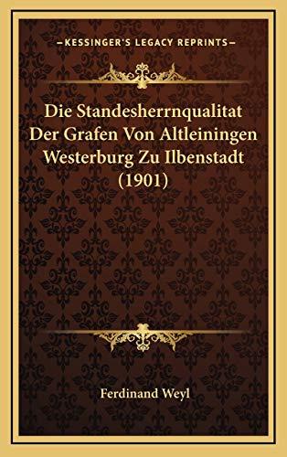 9781166809850: Die Standesherrnqualitat Der Grafen Von Altleiningen Westerburg Zu Ilbenstadt (1901)
