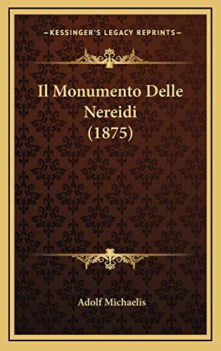 Il Monumento Delle Nereidi (1875) (Italian Edition)