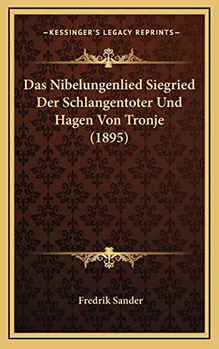 9781166812805: Das Nibelungenlied Siegried Der Schlangentoter Und Hagen Von Tronje (1895)