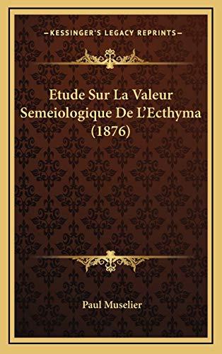 9781166813000: Etude Sur La Valeur Semeiologique de L'Ecthyma (1876)