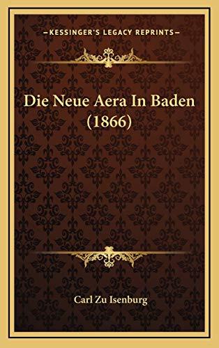 9781166814540: Die Neue Aera In Baden (1866) (German Edition)