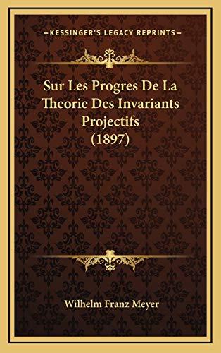 9781166814885: Sur Les Progres de La Theorie Des Invariants Projectifs (1897)