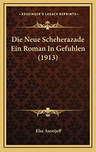 9781166816247: Die Neue Scheherazade Ein Roman in Gefuhlen (1913)