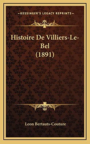 9781166817381: Histoire de Villiers-Le-Bel (1891)
