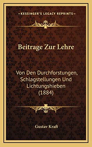 9781166818777: Beitrage Zur Lehre: Von Den Durchforstungen, Schlagstellungen Und Lichtungshieben (1884) (German Edition)