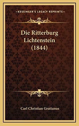 9781166820381: Die Ritterburg Lichtenstein (1844) (German Edition)