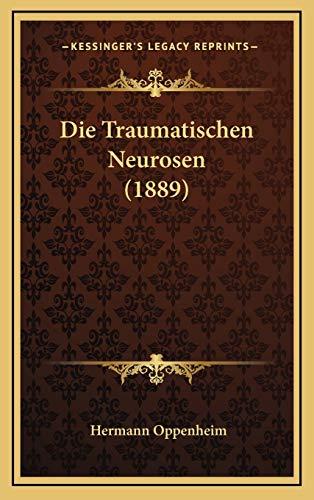 9781166820404: Die Traumatischen Neurosen (1889)