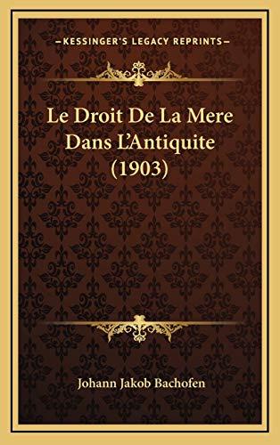9781166825461: Le Droit de La Mere Dans L'Antiquite (1903)