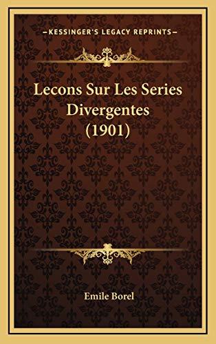 9781166829018: Lecons Sur Les Series Divergentes (1901) (French Edition)