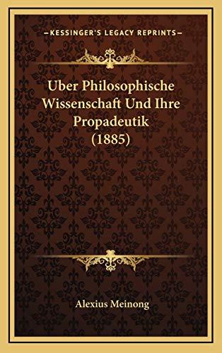 9781166829100: Uber Philosophische Wissenschaft Und Ihre Propadeutik (1885) (German Edition)