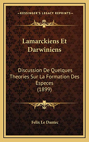 9781166829711: Lamarckiens Et Darwiniens: Discussion de Quelques Theories Sur La Formation Des Especes (1899)