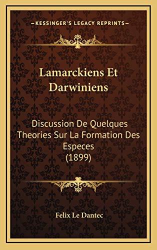 9781166829711: Lamarckiens Et Darwiniens: Discussion De Quelques Theories Sur La Formation Des Especes (1899)
