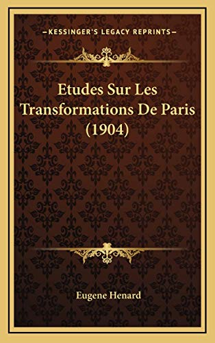 9781166831615: Etudes Sur Les Transformations De Paris (1904) (French Edition)